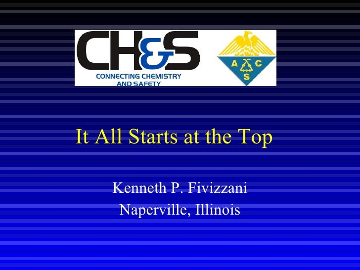 Kenneth P. Fivizzani Naperville, Illinois It All Starts at the Top