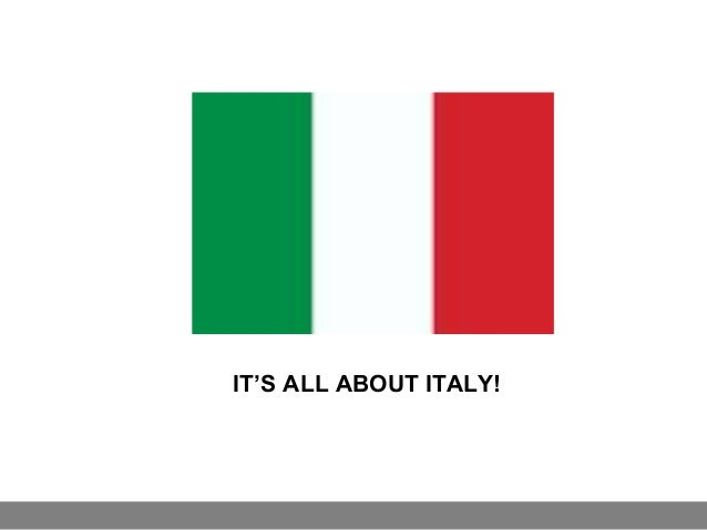 IT'S ALL ABOUT ITALY!