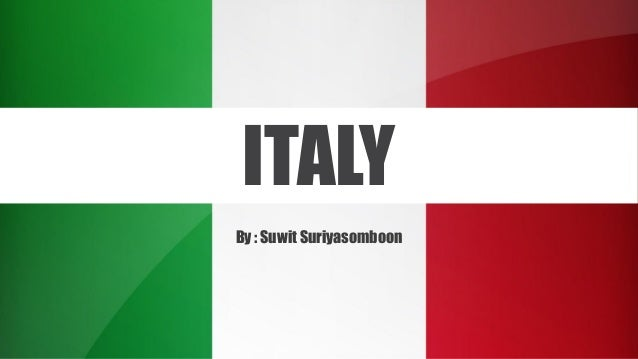 ITALY By : Suwit Suriyasomboon