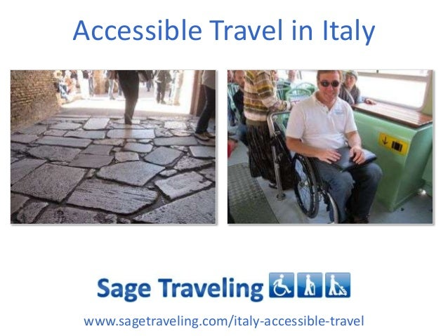 Accessible Travel in Italy www.sagetraveling.com/italy-accessible-travel