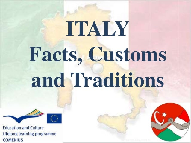 Customs And Cultures of Italy Italy Facts Customs And