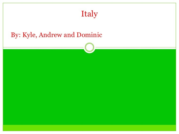 ItalyBy: Kyle, Andrew and Dominic