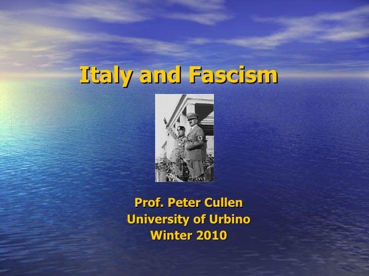 Italy and Fascism Prof. Peter Cullen University of Urbino Winter 2010