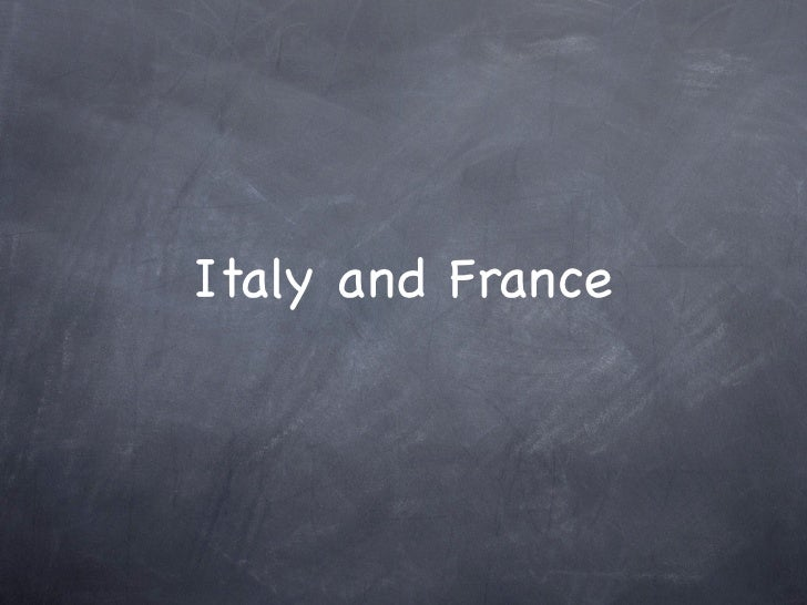 Italy and France