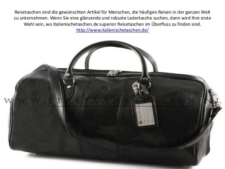 Reisetaschen sind die gewünschten Artikel für Menschen, die häufigen Reisen in der ganzen Welt zu unternehmen. Wenn Sie ei...