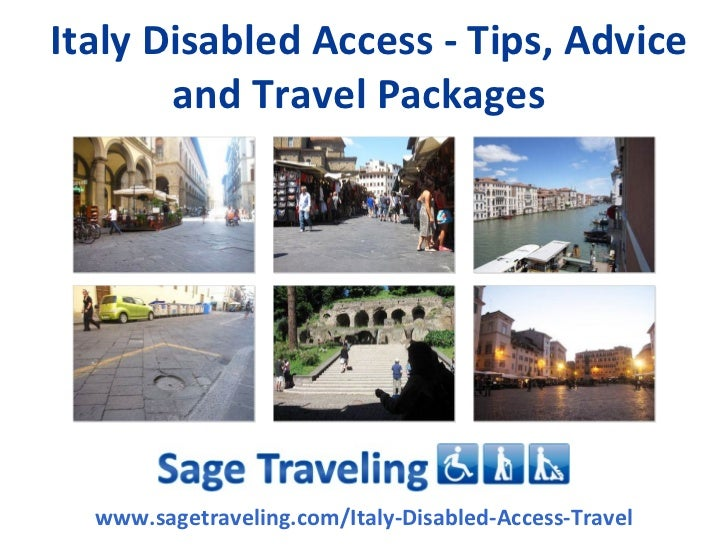Italy Disabled Access - Tips, Advice         and Travel Packages    www.sagetraveling.com/Italy-Disabled-Access-Travel