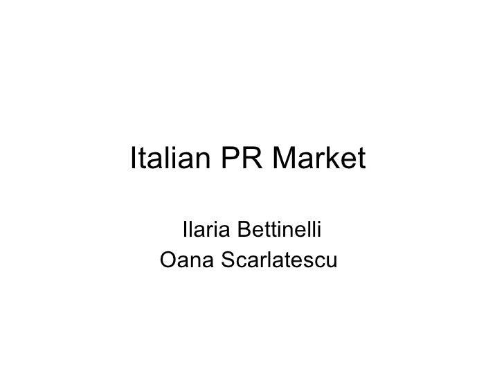 Italian PR Market  Ilaria Bettinelli Oana Scarlatescu