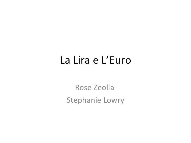 La Lira e L'Euro Rose Zeolla  Stephanie Lowry