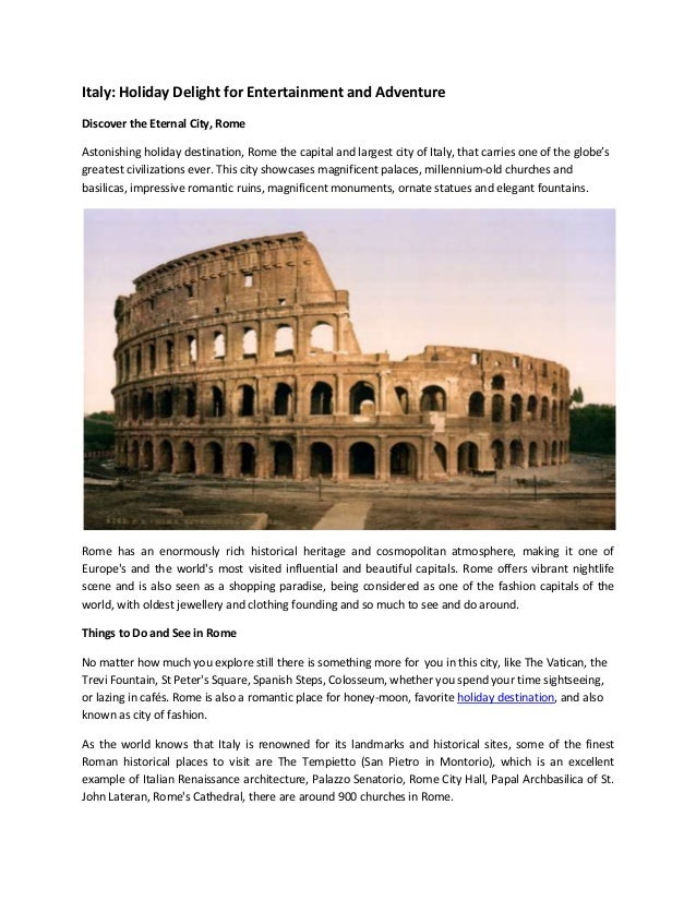 Italy: Holiday Delight for Entertainment and Adventure Discover the Eternal City, Rome Astonishing holiday destination, Ro...