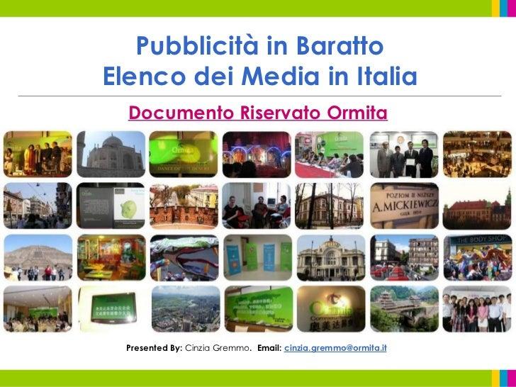 Pubblicità in Baratto Elenco dei Media in Italia Documento Riservato Ormita Presented By:  Cinzia Gremmo .  Email:  [email...