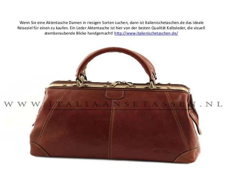 Wenn Sie eine Aktentasche Damen in riesigen Sorten suchen, dann ist Italienischetaschen.de das ideale Reiseziel für einen ...