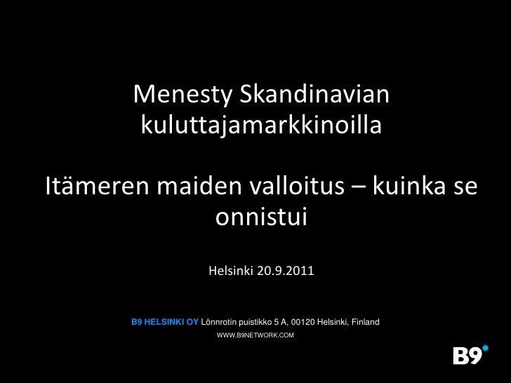 Menesty Skandinavian kuluttajamarkkinoilla<br />Itämeren maiden valloitus – kuinka se onnistui<br />Itämeren maiden valloi...