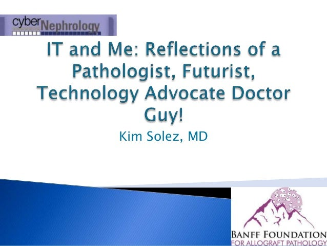 IT and me reflections Kim Solez