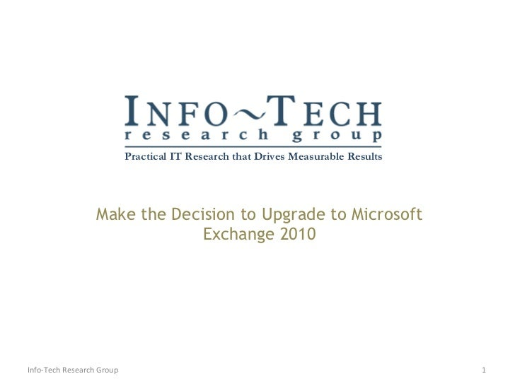 Make the Decision to Upgrade to Microsoft Exchange 2010 Info-Tech Research Group