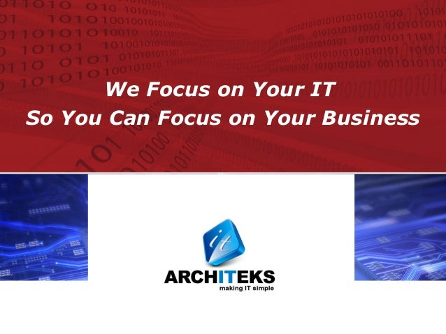 YOUR LOGO HERE We Focus on Your IT So You Can Focus on Your Business