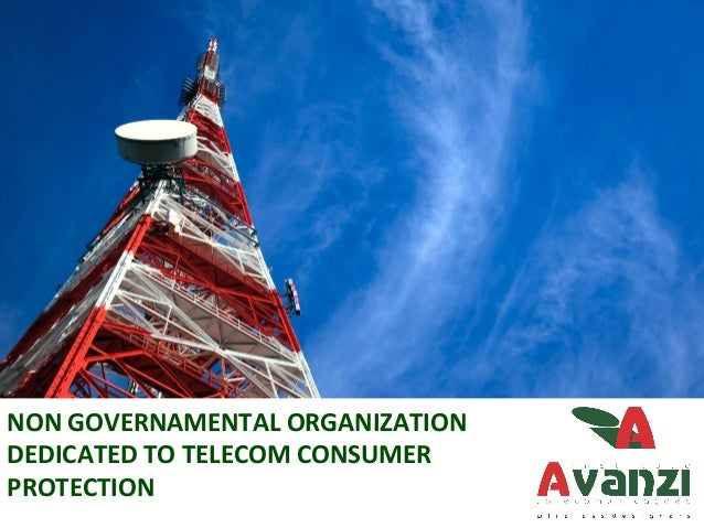 NON	  GOVERNAMENTAL	  ORGANIZATION	  DEDICATED	  TO	  TELECOM	  CONSUMER	  PROTECTION