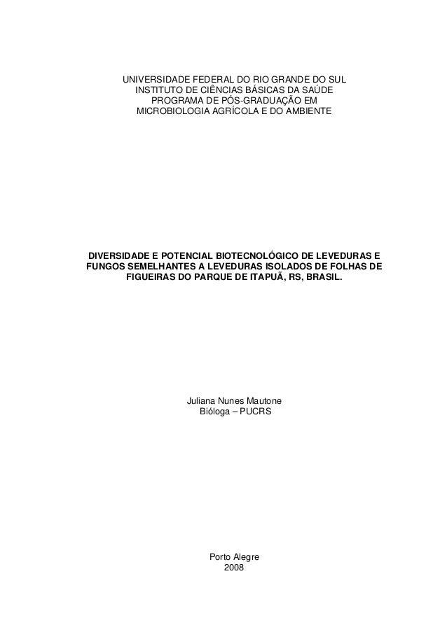 UNIVERSIDADE FEDERAL DO RIO GRANDE DO SUL INSTITUTO DE CIÊNCIAS BÁSICAS DA SAÚDE PROGRAMA DE PÓS-GRADUAÇÃO EM MICROBIOLOGI...