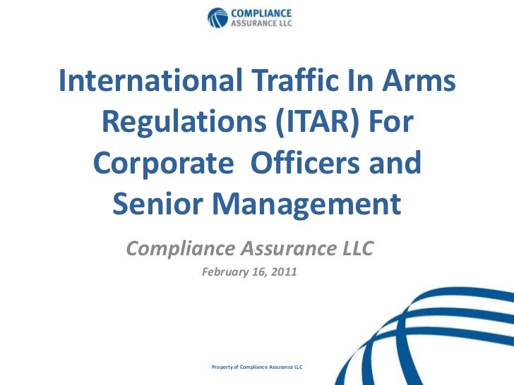 International Traffic In Arms Regulations (ITAR) For Corporate  Officers and Senior Management <br />Compliance Assurance ...
