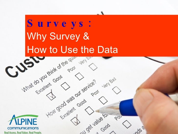 Surveys: Why Survey & How to Use the Data