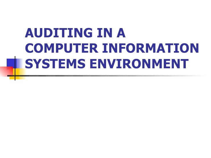 AUDITING IN A COMPUTER INFORMATION SYSTEMS ENVIRONMENT