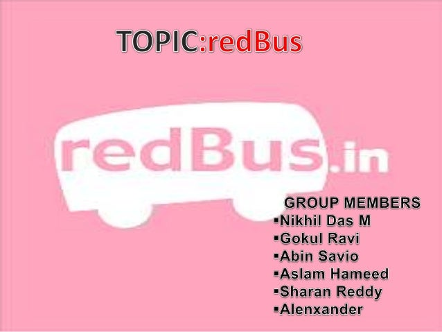  India's biggest bus ticketing company  Also sells tickets through office outlets   It was taken over in 2013 by libibo...