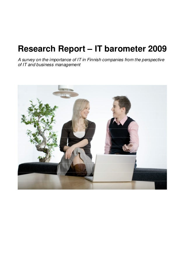 Research Report – IT barometer 2009 A survey on the importance of IT in Finnish companies from the perspective of IT and b...