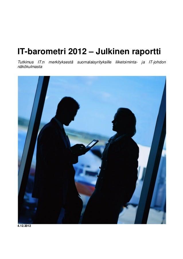 IT-barometri 2012 – Julkinen raportti Tutkimus IT:n merkityksestä suomalaisyrityksille liiketoiminta- ja IT-johdon näkökul...