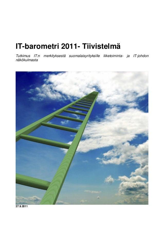 IT-barometri 2011- Tiivistelmä Tutkimus IT:n merkityksestä suomalaisyrityksille liiketoiminta- ja IT-johdon näkökulmasta 2...