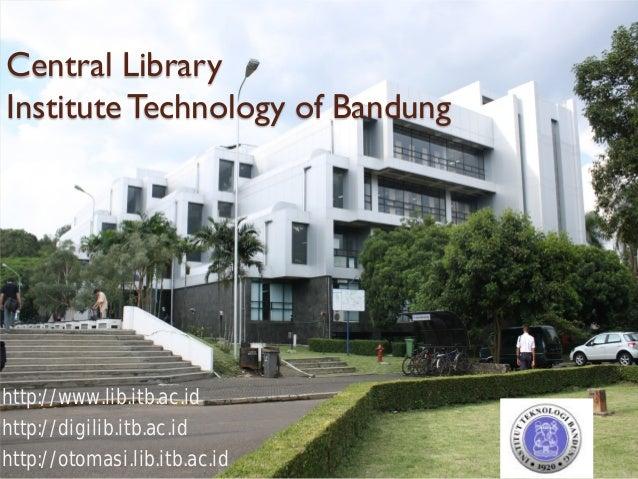 Central Library InstituteTechnology of Bandung http://www.lib.itb.ac.id http://digilib.itb.ac.id http://otomasi.lib.itb.ac...