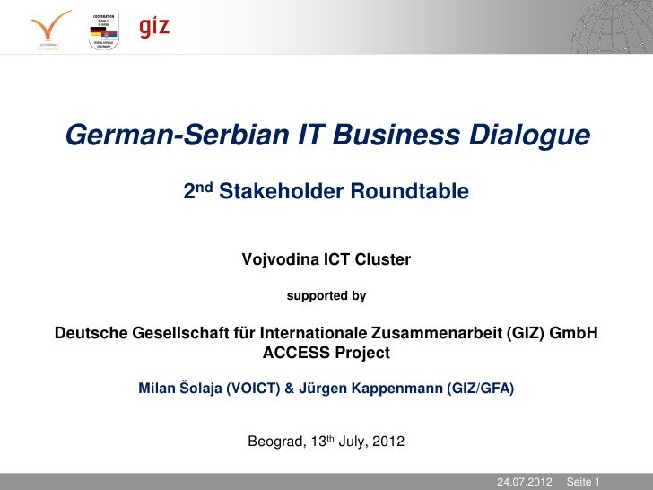 German-Serbian IT Business Dialogue               2nd Stakeholder Roundtable                       Vojvodina ICT Cluster  ...
