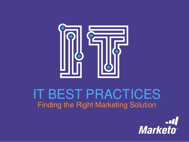 IT Best Practices: Finding the Right Marketing Solution