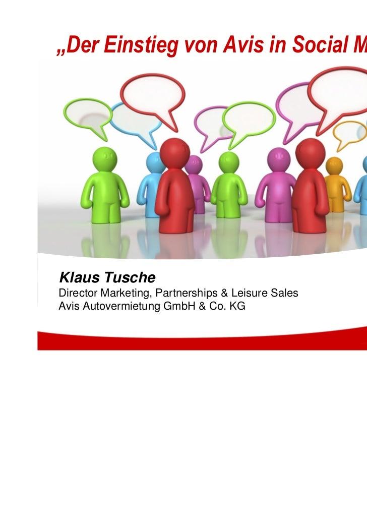 """""""Der Einstieg von Avis in Social Media""""Klaus TuscheDirector Marketing, Partnerships & Leisure SalesAvis Autovermietung Gmb..."""
