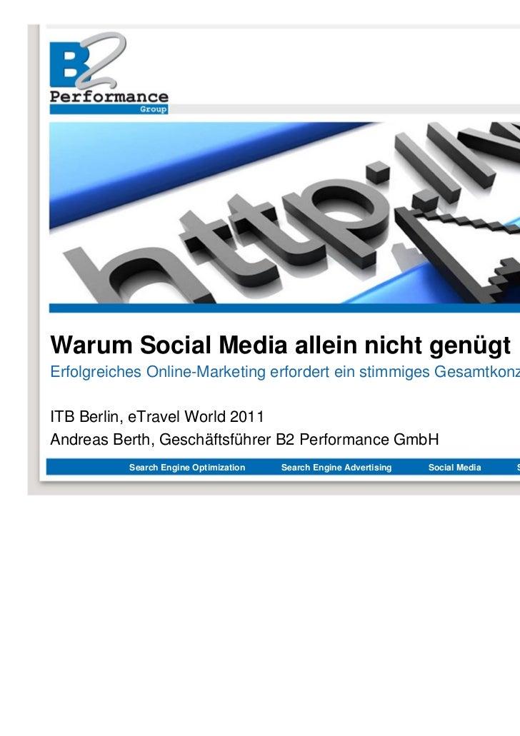 Warum Social Media allein nicht genügtErfolgreiches Online-Marketing erfordert ein stimmiges GesamtkonzeptITB Berlin, eTra...