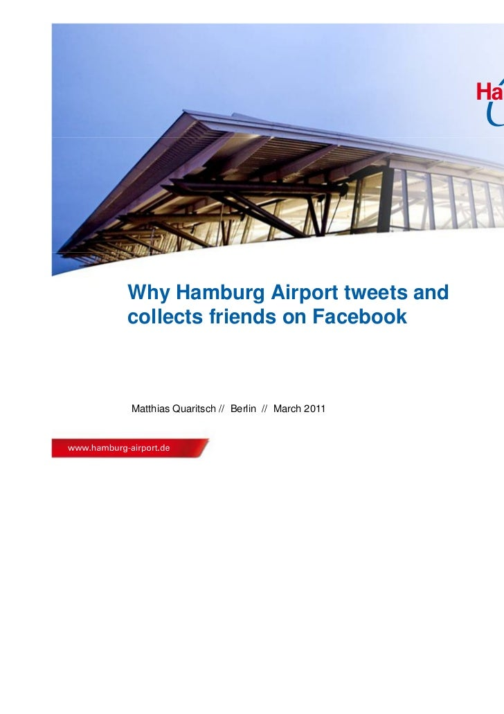 Why Hamburg Airport tweets andcollects friends on FacebookMatthias Quaritsch // Berlin // March 2011
