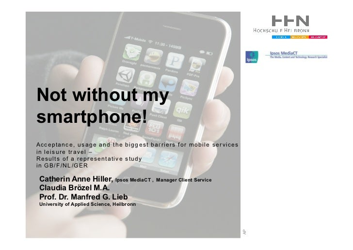 Not without mysmartphone!Acceptance, usage and the biggest barriers for mobile servicesin leisure travel –Results of a rep...
