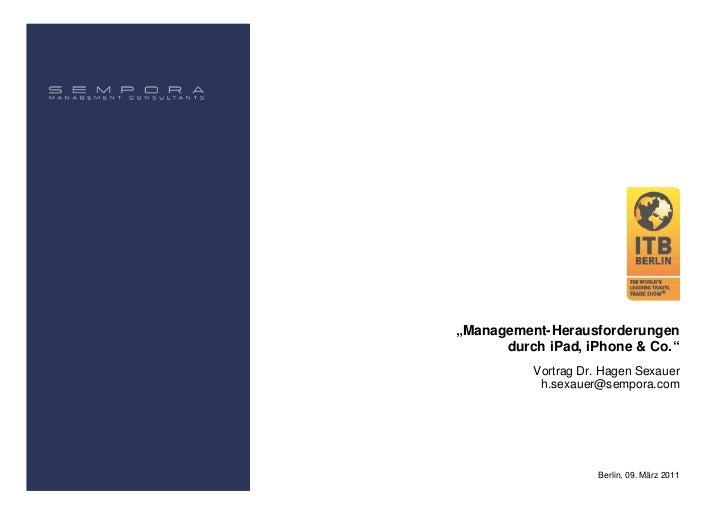 """""""Management-Herausforderungen      durch iPad, iPhone & Co.""""          Vortrag Dr. Hagen Sexauer           h.sexauer@sempor..."""