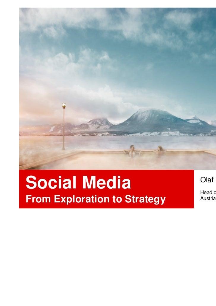 Social Media                   Olaf Nitz                               Head of Digital Media StrategyFrom Exploration to S...