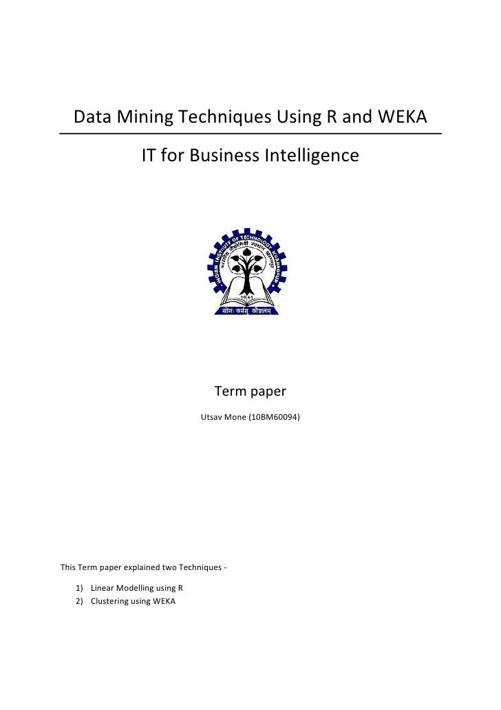 Data Mining Techniques Using R and WEKA                    IT for Business Intelligence                                   ...