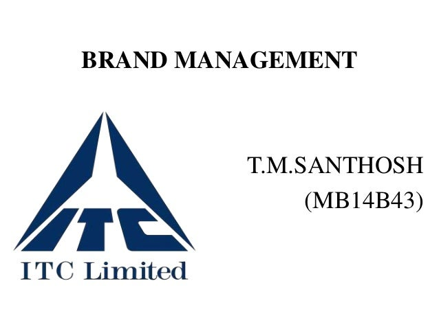 BRAND MANAGEMENT  T.M.SANTHOSH (MB14B43)