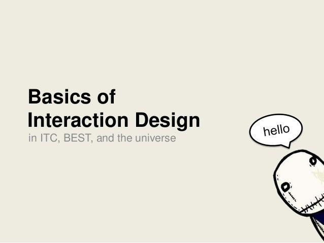 Basics of Interaction Design in ITC, BEST, and the universe