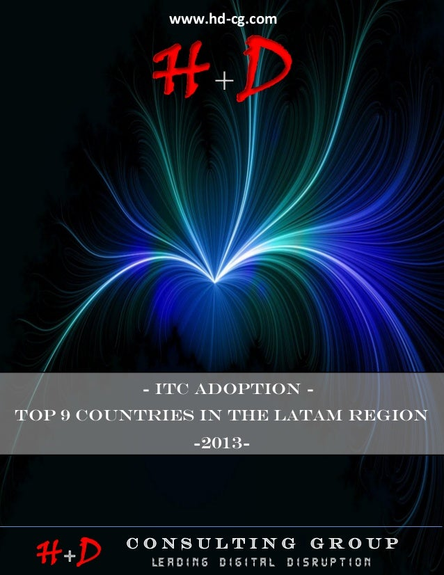 ITC ADOPTION: THE TOP 9 COUNTRIES IN LATIN AMERICA  - 2013 -