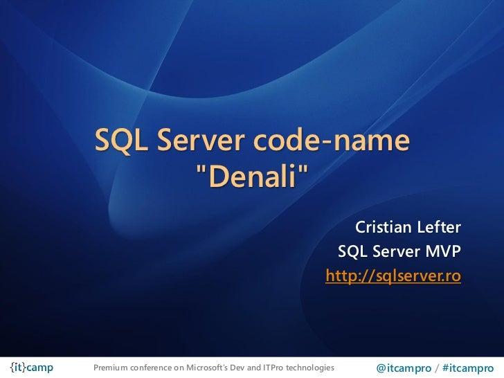 "SQL Server code-name      ""Denali""                                                             Cristian Lefter            ..."