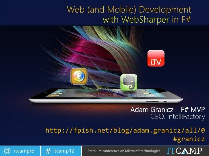 ITCamp 2012 - Adam Granicz - Web development with WebSharper in F#
