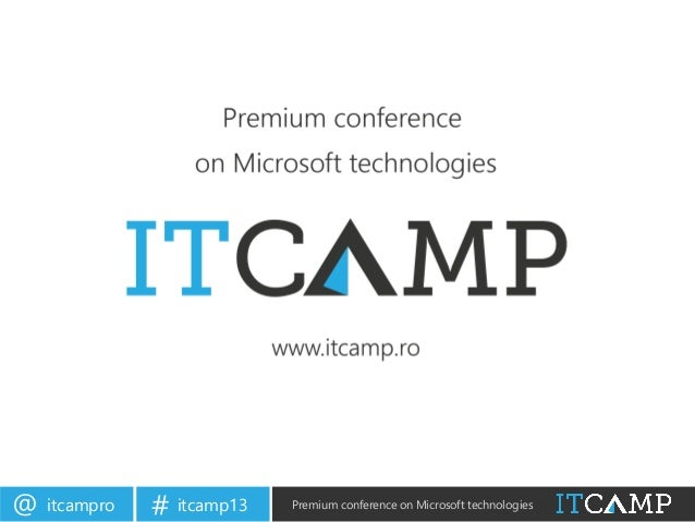 itcampro@ itcamp13# Premium conference on Microsoft technologies