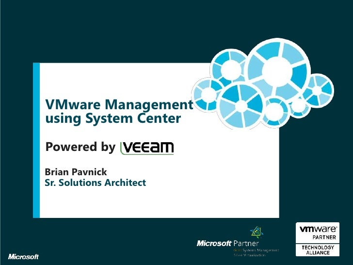VMware Managementusing System CenterPowered byBrian PavnickSr. Solutions Architect