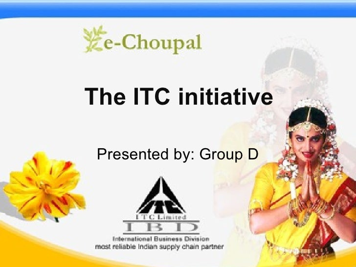 itc e choupal Itc e- chopal project motivation, principles and barriers page | 1 table of contents itc's motivation for creating the e.