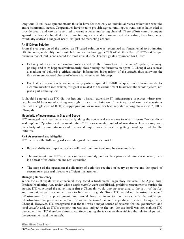 itc e choupal case study solution Itc e-choupal case study essay  the solution that itc came up with  o as stated in the case in empowering the community through e-choupal, itc gained both in .