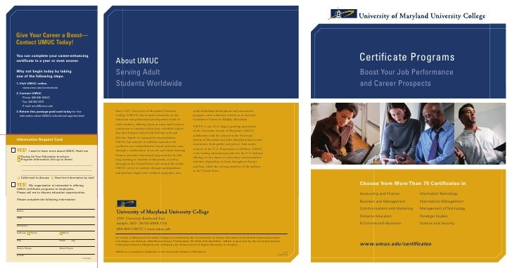 Give Your Career a Boost—Contact UMUC Today!You can complete your career-enhancingcertificate in a year or even sooner.   ...