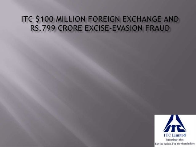 •   Introduction Of ITC•   Advent Of Scam•   Details Of The Scam•   FERA Violations•   Excise Evasion Fraud