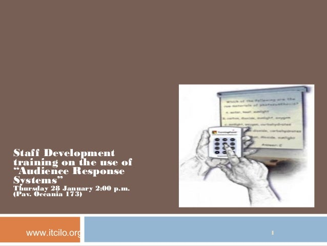"""Staff Development training on the use of """"Audience Response Systems"""" Thursday 28 January 2:00 p.m. (Pav. Oceania 173) www...."""